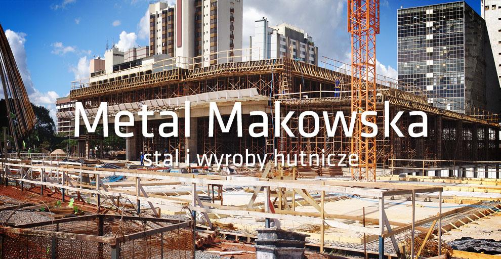 Metal Makowska | Stal i wyroby hutnicze